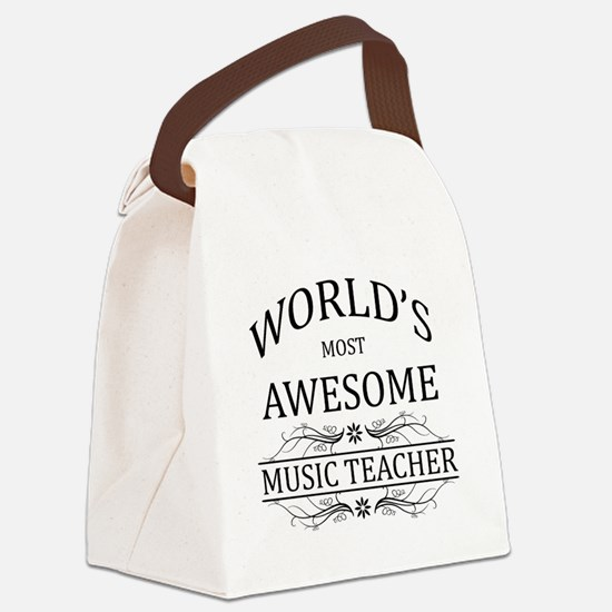 World's Most Awesome Music Teacher Canvas Lunch Ba
