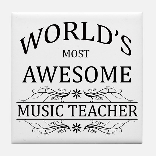 World's Most Awesome Music Teacher Tile Coaster