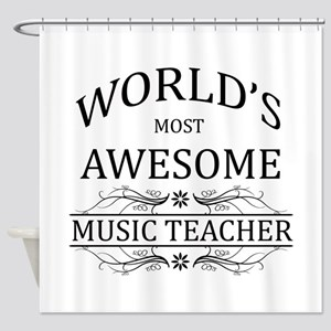 World's Most Awesome Music Teacher Shower Curtain