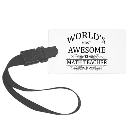 World's Most Awesome Math Teacher Large Luggage Ta