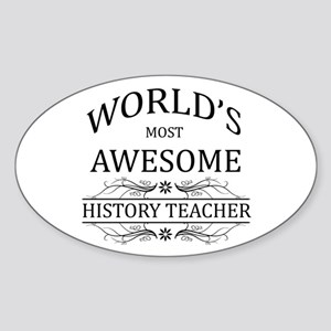 World's Most Awesome History Teacher Sticker (Oval