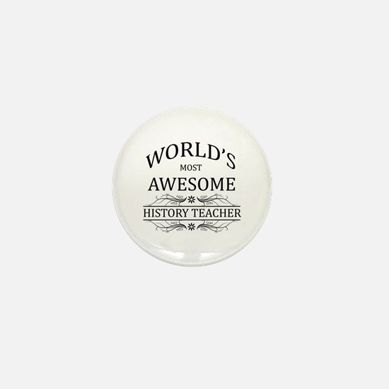World's Most Awesome History Teacher Mini Button