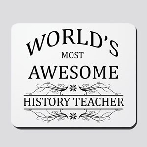 World's Most Awesome History Teacher Mousepad