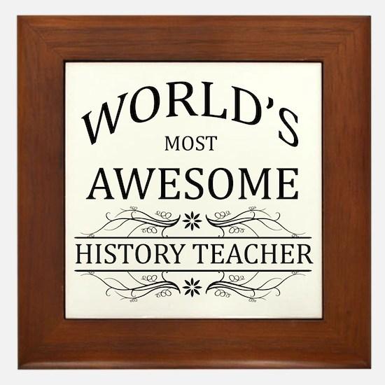 World's Most Awesome History Teacher Framed Tile