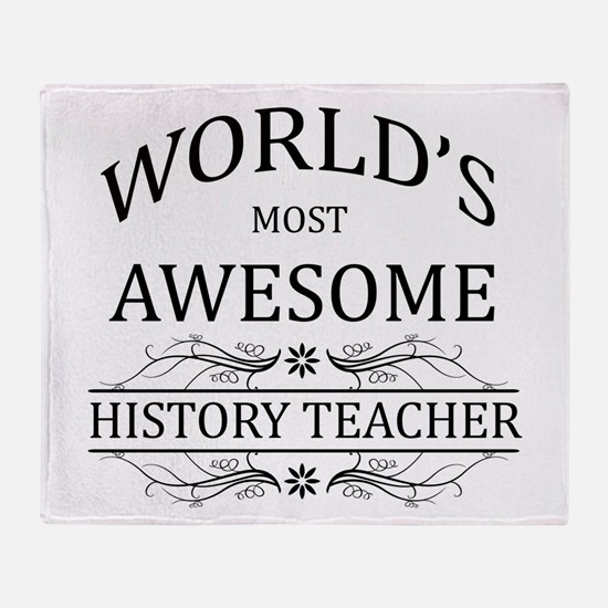 World's Most Awesome History Teacher Throw Blanket