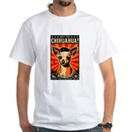 Obey the Chihuahua! White T-Shirt