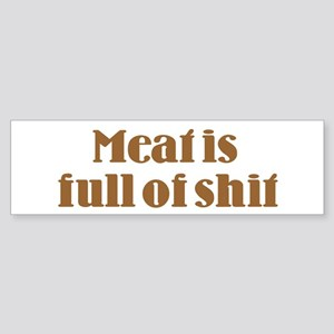 Meat is Full of Shit Bumper Sticker