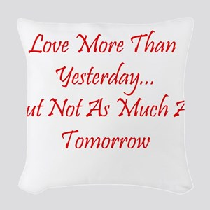 Love More Than Yesterday Woven Throw Pillow