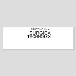 Trust Me, Im A Surgical Technologist Bumper Sticke