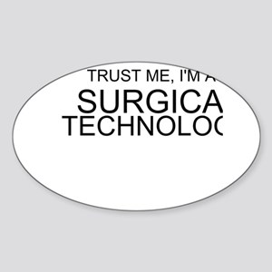 Trust Me, Im A Surgical Technologist Sticker