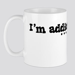 I'm Addicted to ... Mug