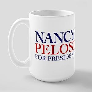 Nancy Pelosi for President Large Mug
