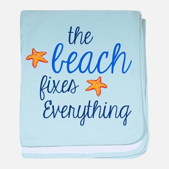 The Beach Fixes Everything baby blanket