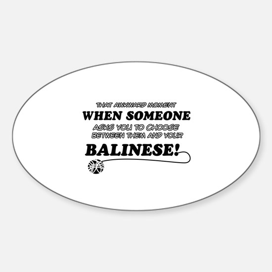 Balinese cat gifts Sticker (Oval)