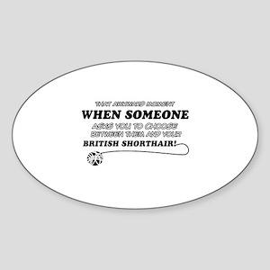 British Shorthair cat gifts Sticker (Oval)