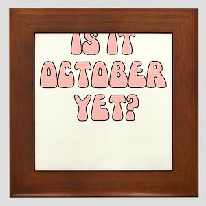 IS IT OCTOBER YET Framed Tile