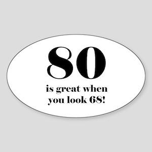 80th Birthday Humor Sticker (Oval)