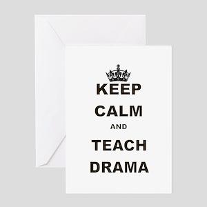 KEEP CALM AND TEACH DRAMA Greeting Card