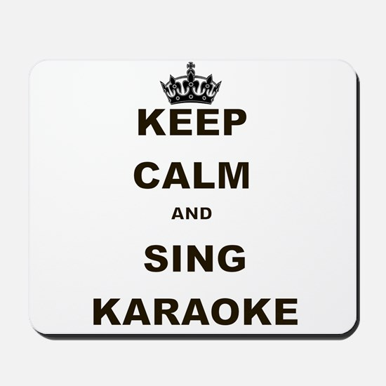 KEEP CALM AND SING KARAOKE Mousepad