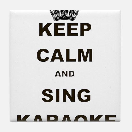KEEP CALM AND SING KARAOKE Tile Coaster
