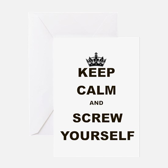 KEEP CALM AND SCREW YOURSELF Greeting Card