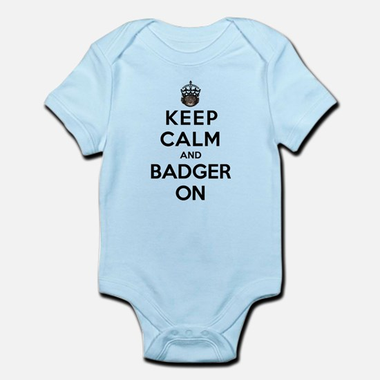 Keep Calm And Badger On Infant Bodysuit