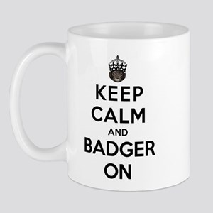 Keep Calm And Badger On Mug