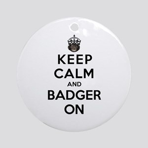 Keep Calm And Badger On Ornament (Round)