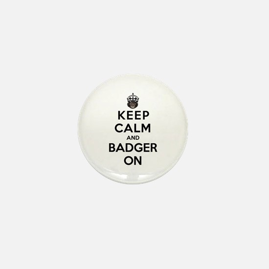 Keep Calm And Badger On Mini Button (100 pack)