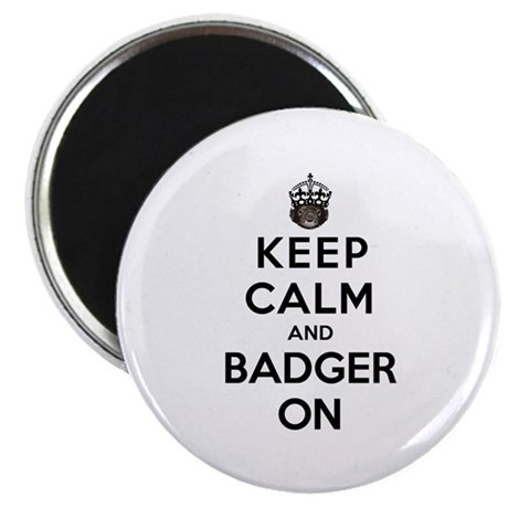 "Keep Calm And Badger On 2.25"" Magnet (100 pack)"