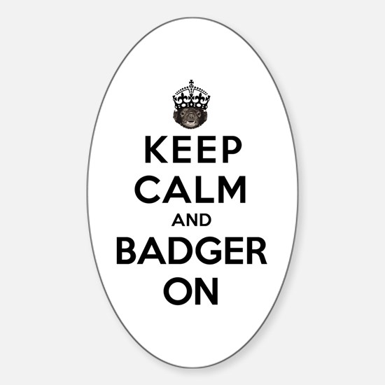 Keep Calm And Badger On Sticker (Oval)