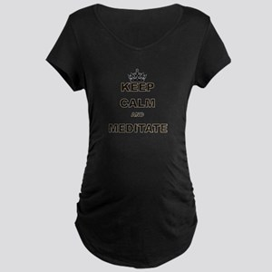 KEEP CALM AND MEDITATE Maternity T-Shirt
