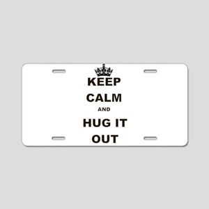 KEEP CALM AND HUG IT OUT Aluminum License Plate