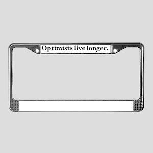 Optimists live longer. License Plate Frame