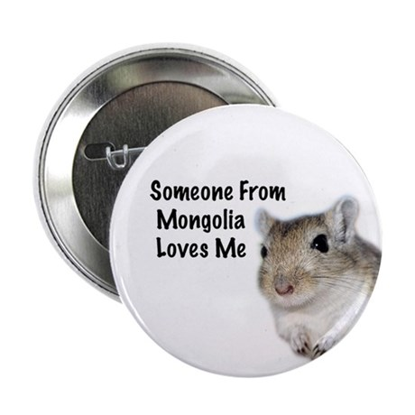 """""""Someone From Mongolia Loves Me"""" Gerbil Button"""