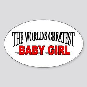 """The World's Greatest Baby Girl"" Oval Sticker"