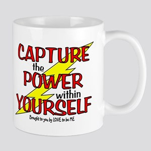 CAPTURE THE POWER WITHIN YOURSELF Mug