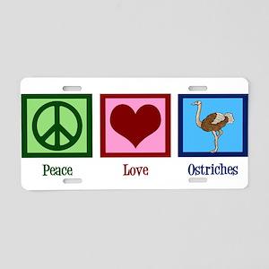 Peace Love Ostriches Aluminum License Plate