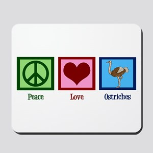 Peace Love Ostriches Mousepad