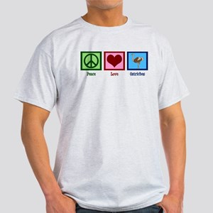 Peace Love Ostriches Light T-Shirt