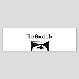 The Good Life. (fisherman on the lake) Bumper Stic