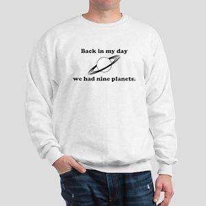 Back In My Day We Had Nine Planets Sweatshirt