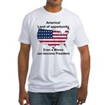 Elect a moron! Fitted T-Shirt