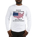 Elect a moron! Long Sleeve T-Shirt