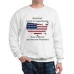 Elect a moron! Sweatshirt