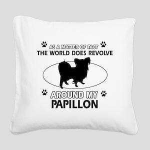 Papillon dog funny designs Square Canvas Pillow