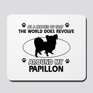 Papillon dog funny designs Mousepad