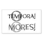 O Tempora O Mores Sticker
