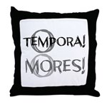 O Tempora O Mores Throw Pillow