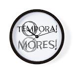 O Tempora O Mores Wall Clock